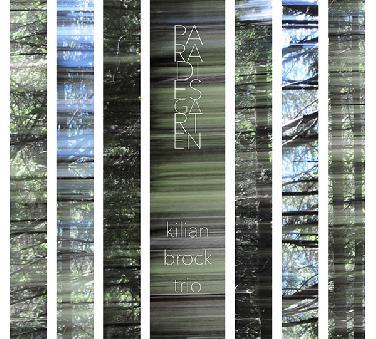 """Kilian Brock Trio: Debütalbum """"Paradiesgarten"""""""