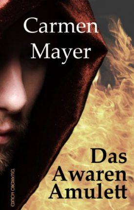 "Carmen Mayers historischer Roman ""Das Awarenamulett"""