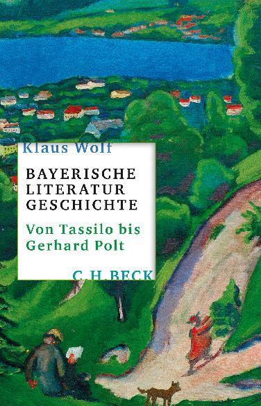 Bayerische Literaturgeschichte von Prof. Klaus Wolf