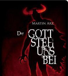 """Mittelalter-Krimi:""""Der Gottstehunsbei"""" von Martin Arz"""