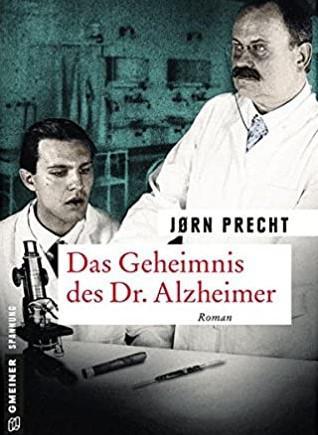 """Jorn Prechts Roman """"Das Geheimnis des Dr. Alzheimer"""""""