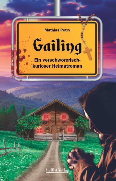 Gailing. Neuer Hudlhub-Roman von Mathias Petry