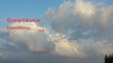 """Gisela Geiselers Erzählung """"Traumfährten"""", Teil 1"""